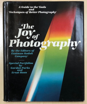 The Joy of Photography By the Editors of Eastman Kodak Company